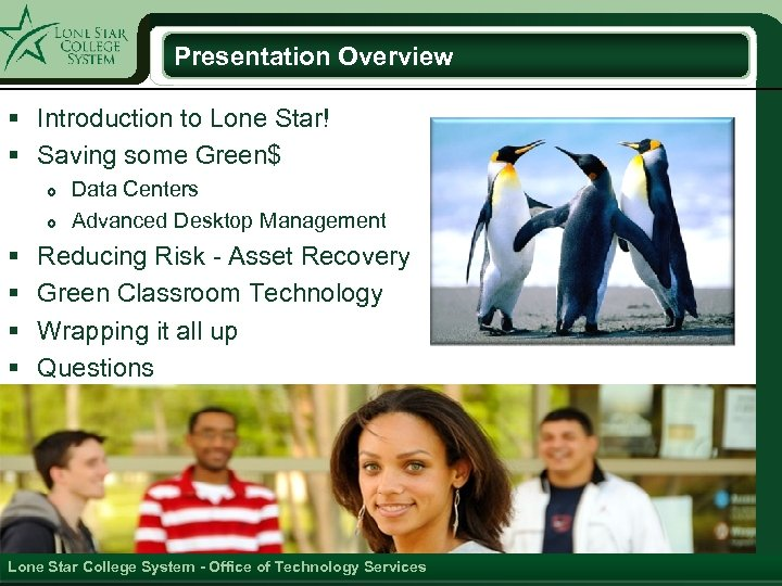 Presentation Overview § Introduction to Lone Star! § Saving some Green$ § § Data