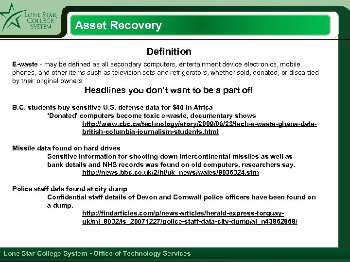 Asset Recovery Definition E-waste - may be defined as all secondary computers, entertainment device