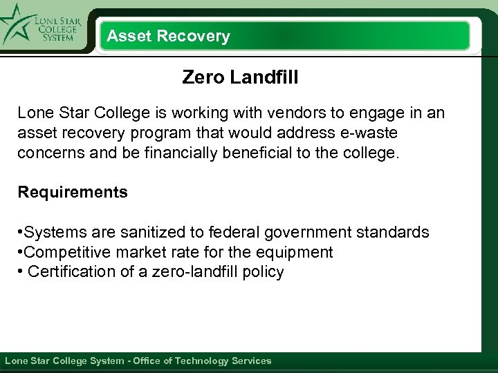 Asset Recovery Zero Landfill Lone Star College is working with vendors to engage in