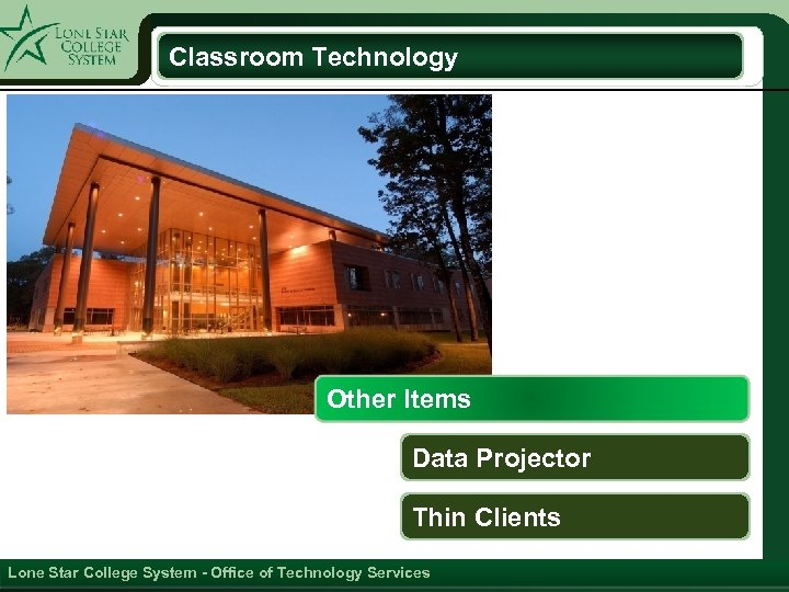 Classroom Technology Other Items Data Projector Thin Clients Lone Star College System - Office