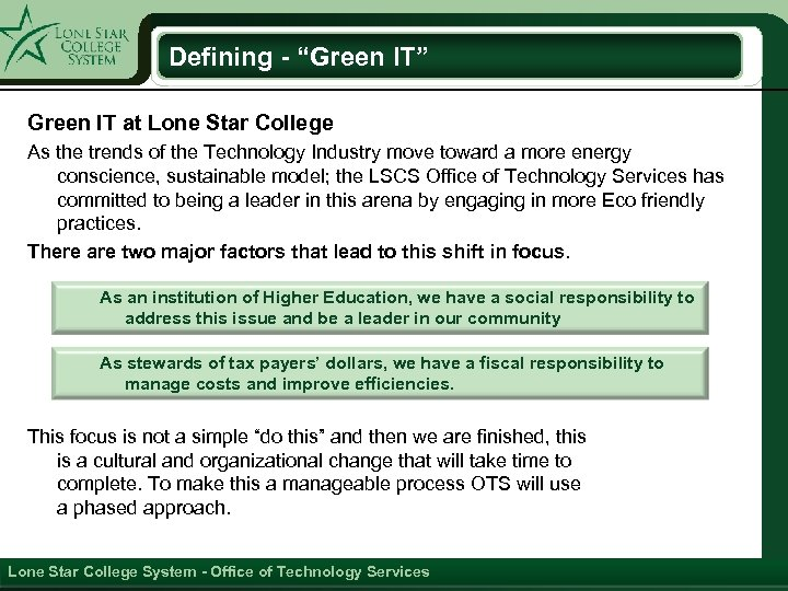"""Defining - """"Green IT"""" Green IT at Lone Star College As the trends of"""