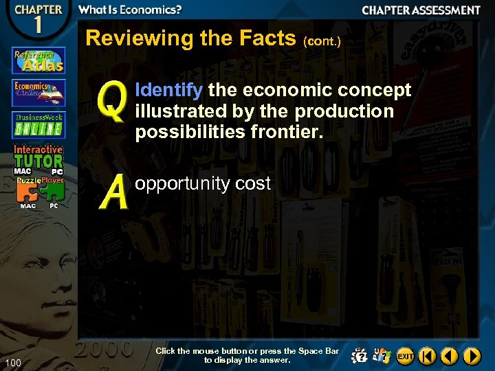 Reviewing the Facts (cont. ) Identify the economic concept illustrated by the production possibilities