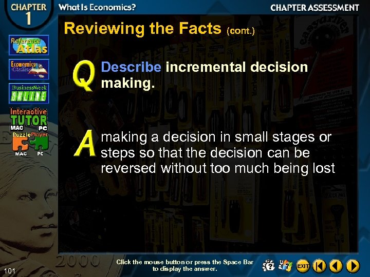 Reviewing the Facts (cont. ) Describe incremental decision making a decision in small stages
