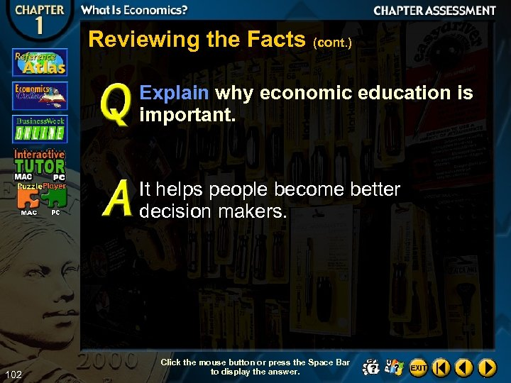 Reviewing the Facts (cont. ) Explain why economic education is important. It helps people