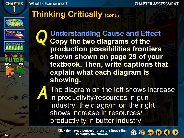 Thinking Critically (cont. ) Understanding Cause and Effect Copy the two diagrams of the
