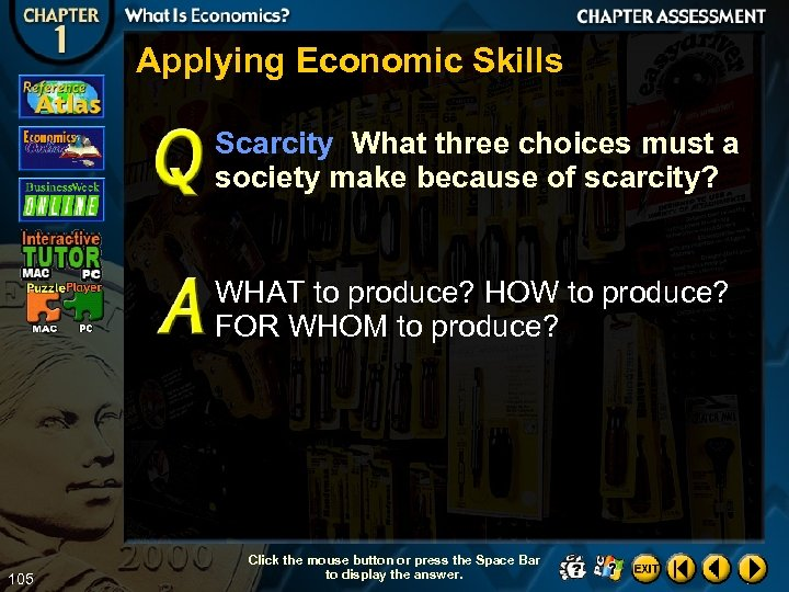 Applying Economic Skills Scarcity What three choices must a society make because of scarcity?