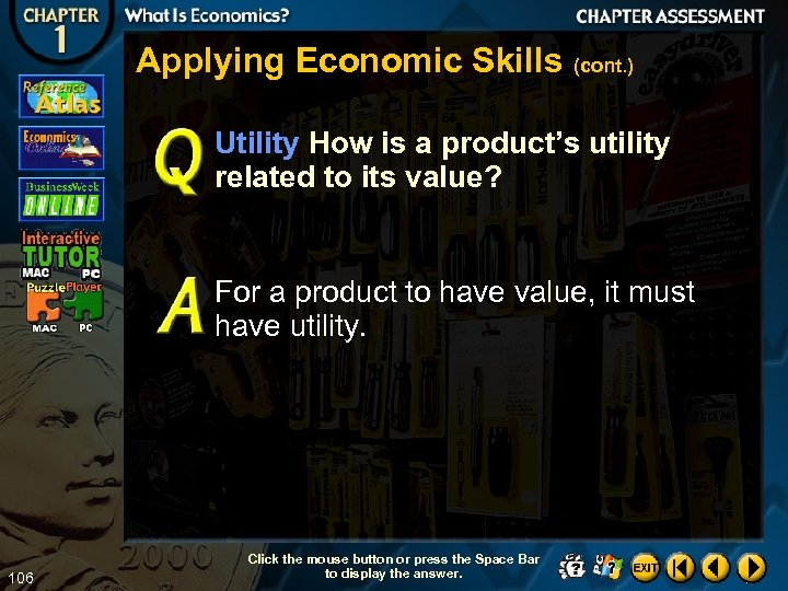 Applying Economic Skills (cont. ) Utility How is a product's utility related to its