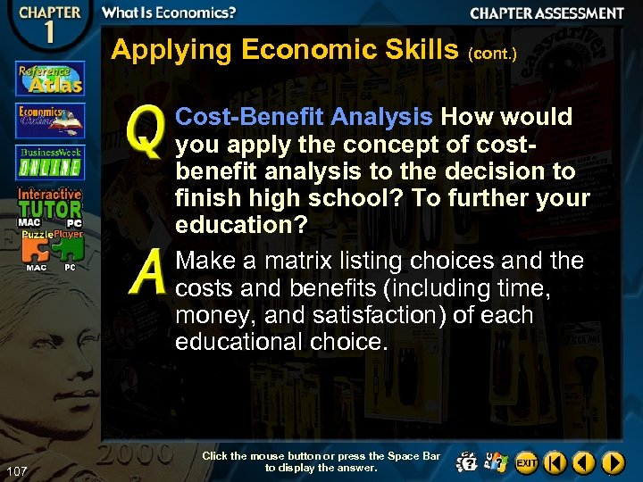 Applying Economic Skills (cont. ) Cost-Benefit Analysis How would you apply the concept of