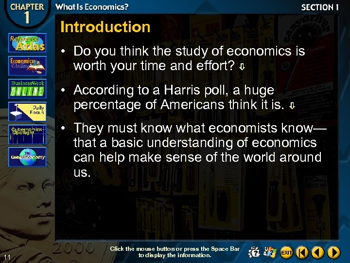 Introduction • Do you think the study of economics is worth your time and