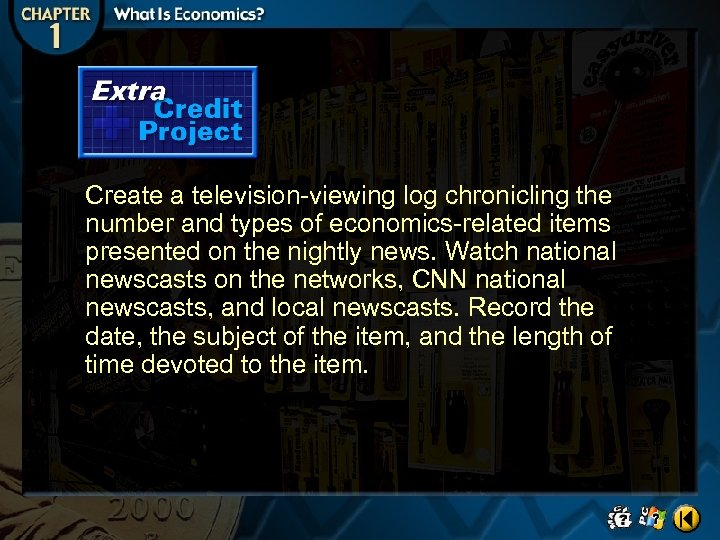 Create a television-viewing log chronicling the number and types of economics-related items presented on