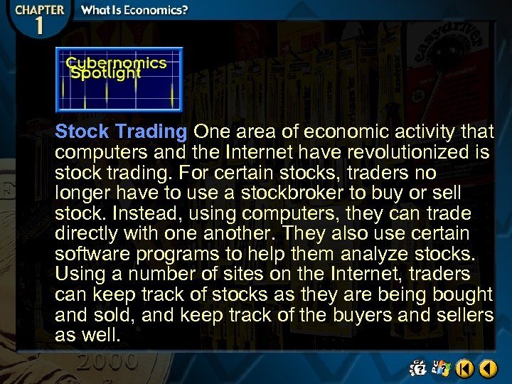 Stock Trading One area of economic activity that computers and the Internet have revolutionized