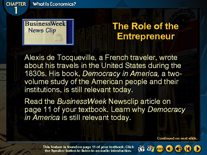 The Role of the Entrepreneur Alexis de Tocqueville, a French traveler, wrote about his
