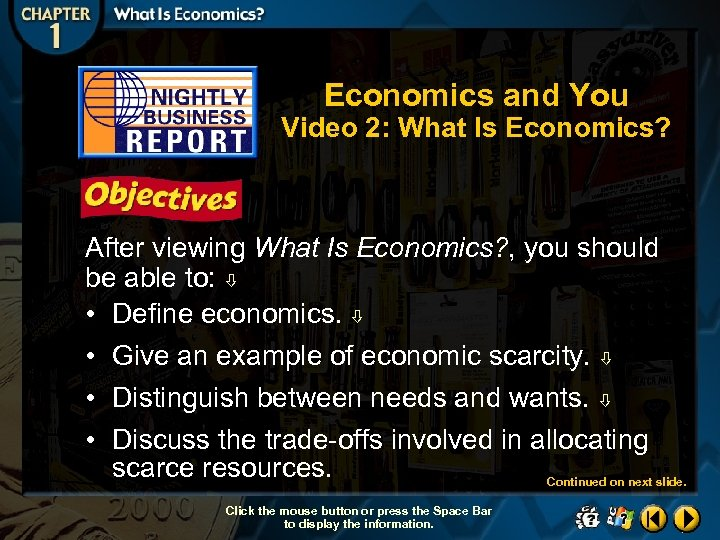 Economics and You Video 2: What Is Economics? After viewing What Is Economics? ,