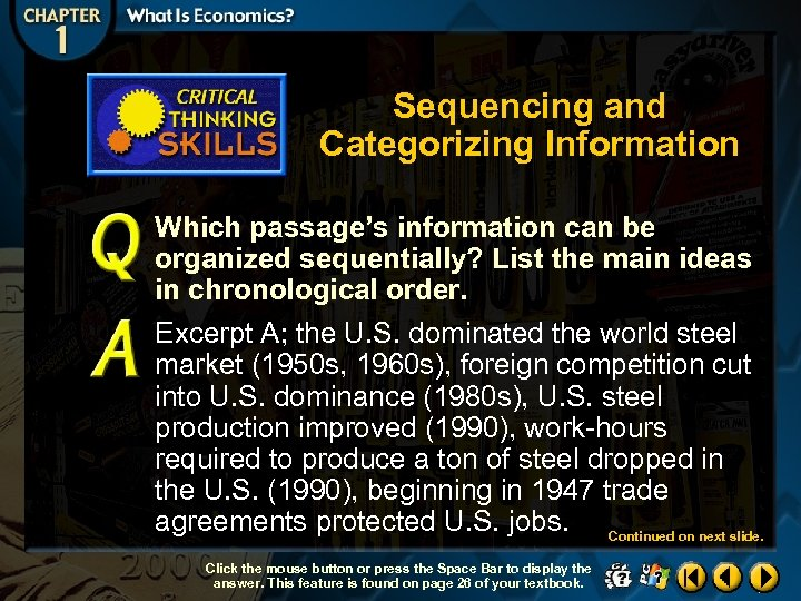 Sequencing and Categorizing Information Which passage's information can be organized sequentially? List the main