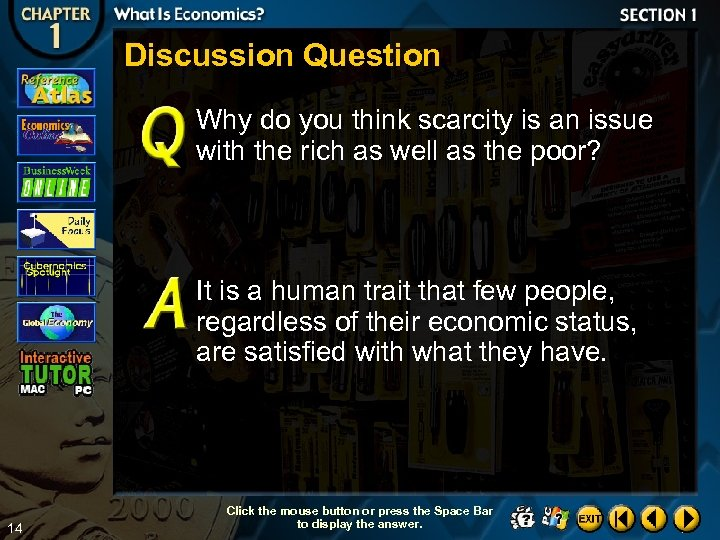 Discussion Question Why do you think scarcity is an issue with the rich as