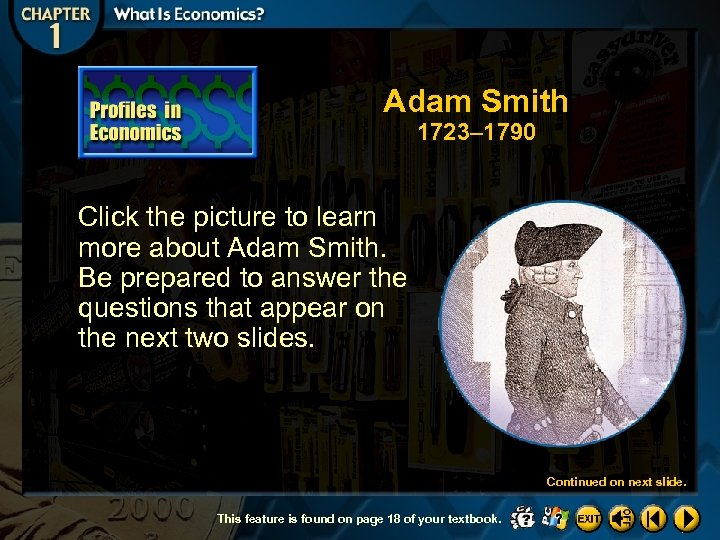 Adam Smith 1723– 1790 Click the picture to learn more about Adam Smith. Be