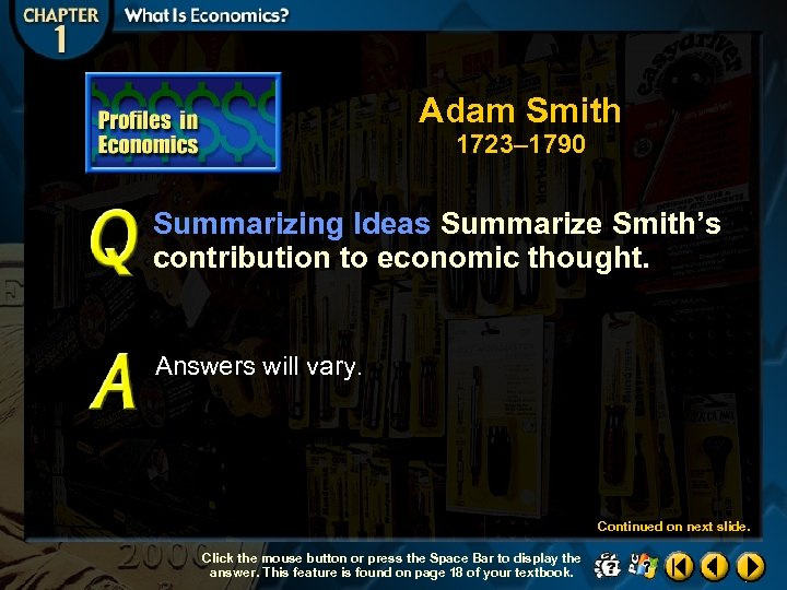 Adam Smith 1723– 1790 Summarizing Ideas Summarize Smith's contribution to economic thought. Answers will