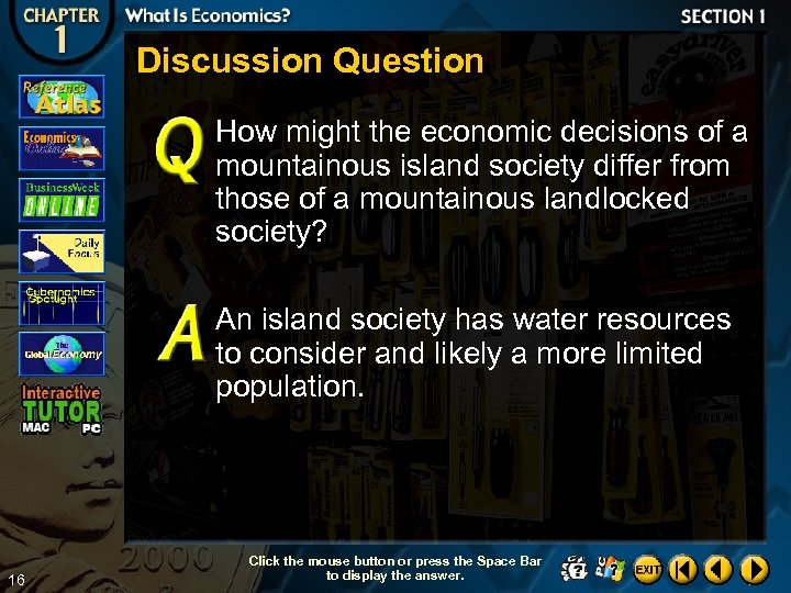 Discussion Question How might the economic decisions of a mountainous island society differ from
