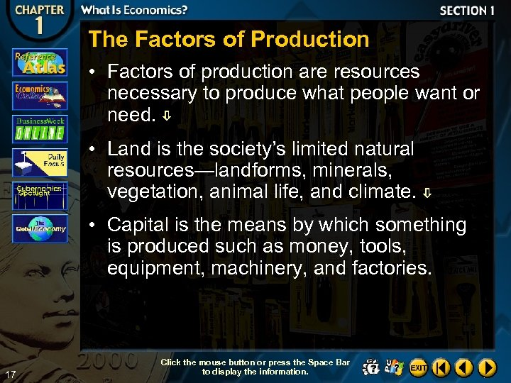 The Factors of Production • Factors of production are resources necessary to produce what