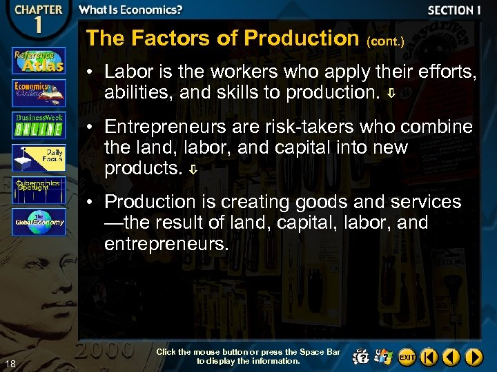 The Factors of Production (cont. ) • Labor is the workers who apply their