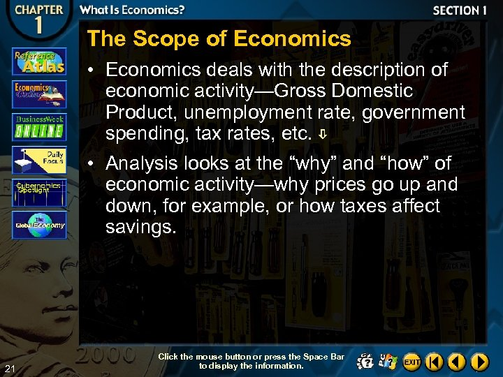 The Scope of Economics • Economics deals with the description of economic activity—Gross Domestic