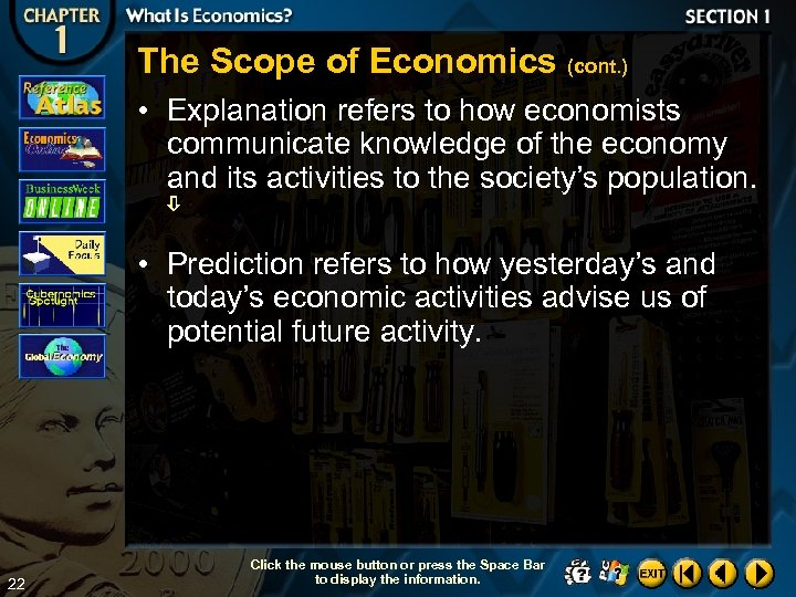 The Scope of Economics (cont. ) • Explanation refers to how economists communicate knowledge