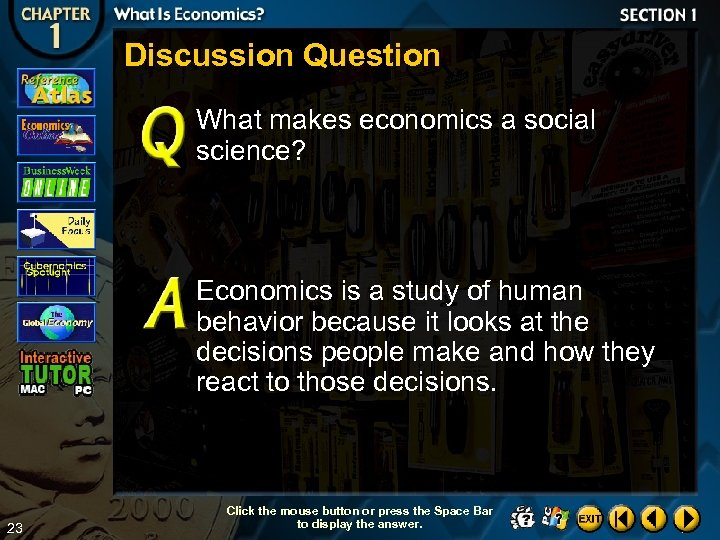Discussion Question What makes economics a social science? Economics is a study of human