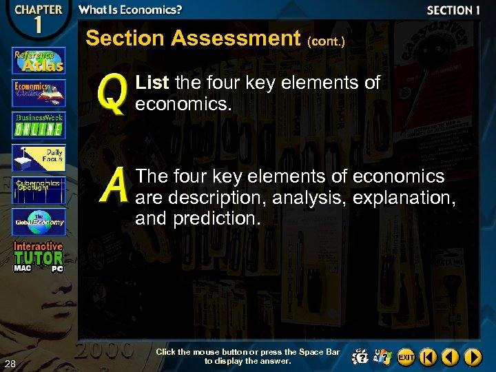 Section Assessment (cont. ) List the four key elements of economics. The four key