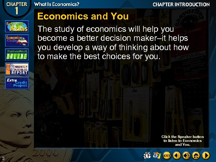 Economics and You The study of economics will help you become a better decision
