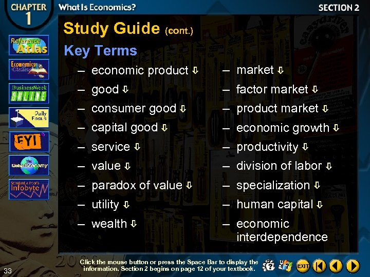 Study Guide (cont. ) Key Terms – economic product – good – factor market