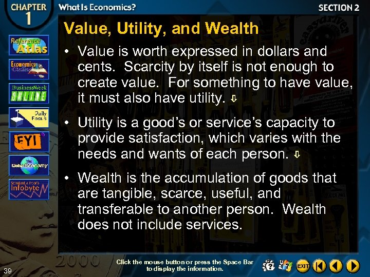 Value, Utility, and Wealth • Value is worth expressed in dollars and cents. Scarcity
