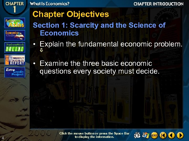 Chapter Objectives Section 1: Scarcity and the Science of Economics • Explain the fundamental