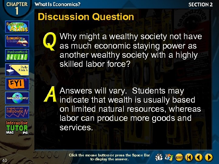 Discussion Question Why might a wealthy society not have as much economic staying power