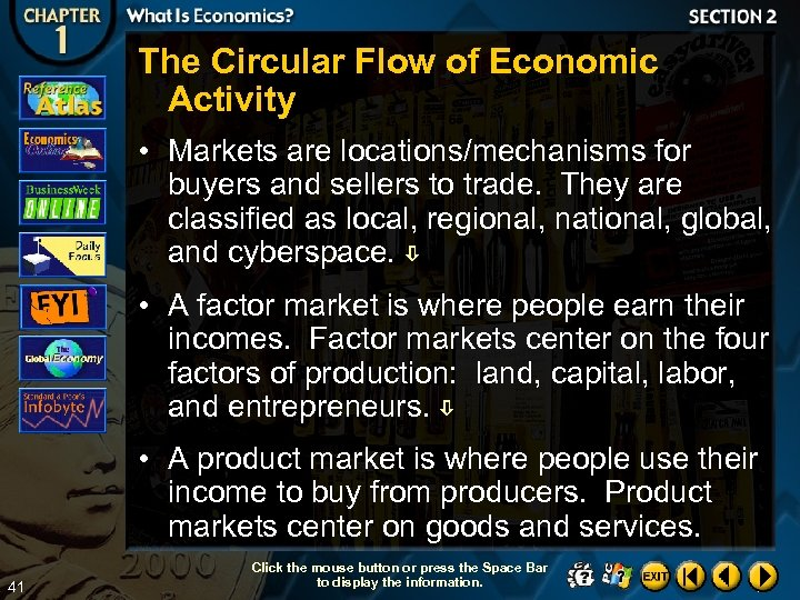 The Circular Flow of Economic Activity • Markets are locations/mechanisms for buyers and sellers