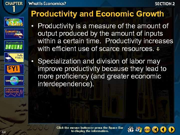 Productivity and Economic Growth • Productivity is a measure of the amount of output