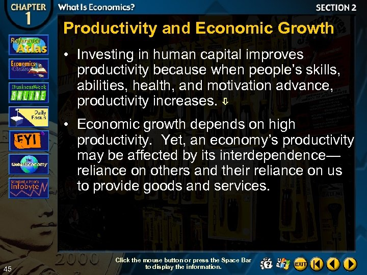 Productivity and Economic Growth • Investing in human capital improves productivity because when people's