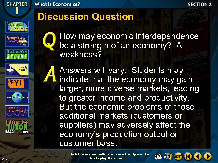 Discussion Question How may economic interdependence be a strength of an economy? A weakness?