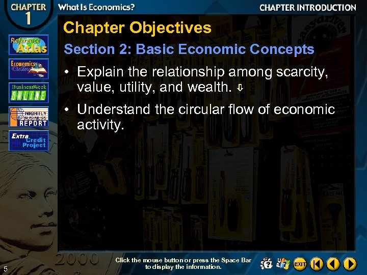 Chapter Objectives Section 2: Basic Economic Concepts • Explain the relationship among scarcity, value,