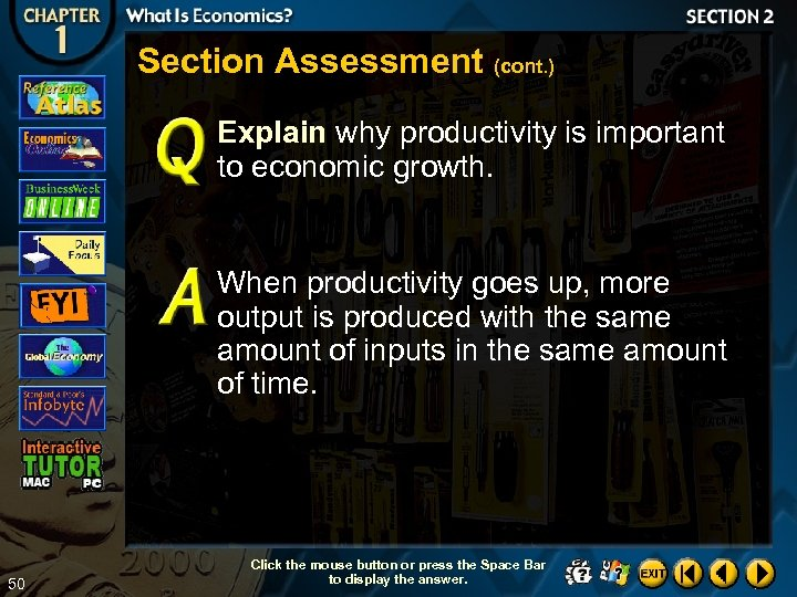Section Assessment (cont. ) Explain why productivity is important to economic growth. When productivity