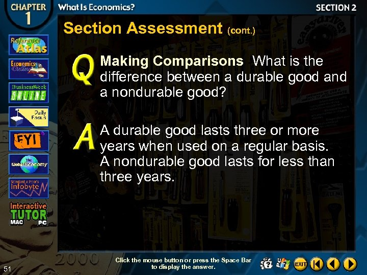 Section Assessment (cont. ) Making Comparisons What is the difference between a durable good