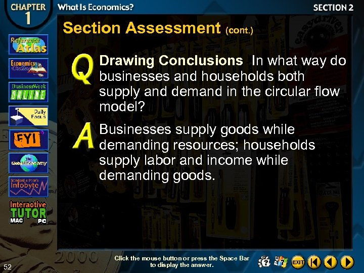 Section Assessment (cont. ) Drawing Conclusions In what way do businesses and households both