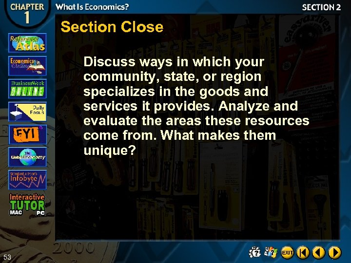 Section Close Discuss ways in which your community, state, or region specializes in the
