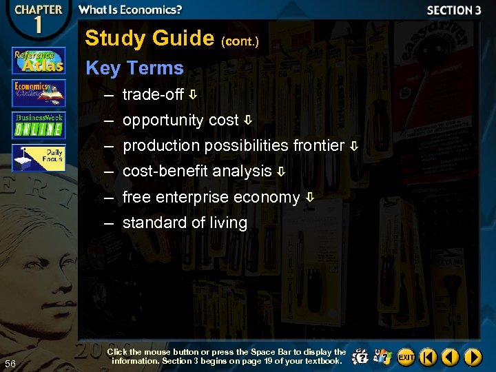 Study Guide (cont. ) Key Terms – trade-off – opportunity cost – production possibilities