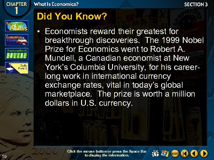 Did You Know? • Economists reward their greatest for breakthrough discoveries. The 1999 Nobel