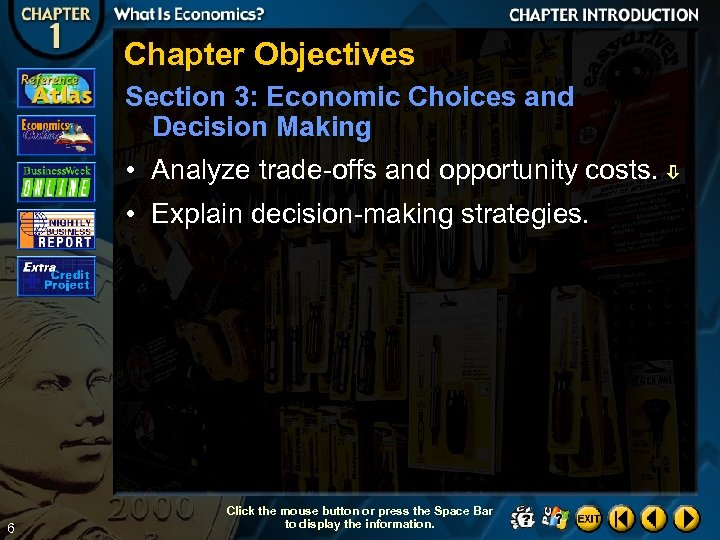 Chapter Objectives Section 3: Economic Choices and Decision Making • Analyze trade-offs and opportunity
