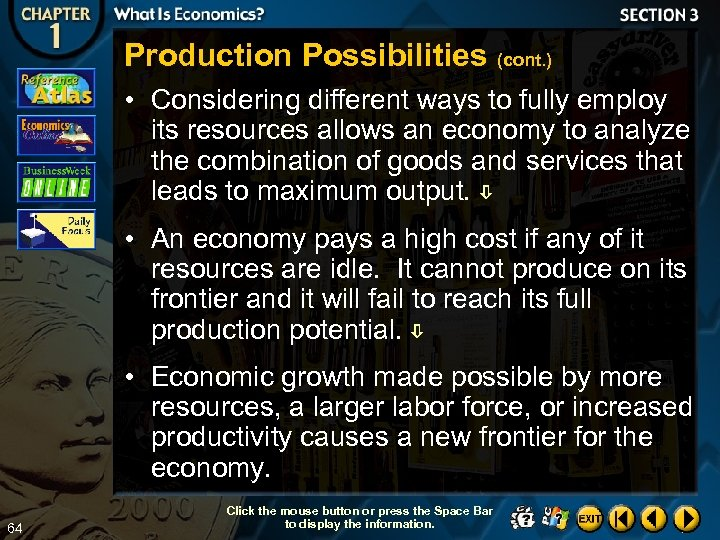 Production Possibilities (cont. ) • Considering different ways to fully employ its resources allows