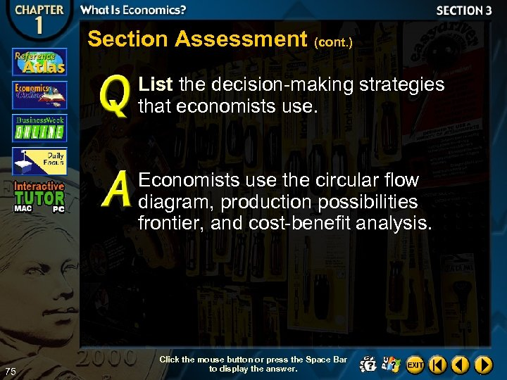 Section Assessment (cont. ) List the decision-making strategies that economists use. Economists use the