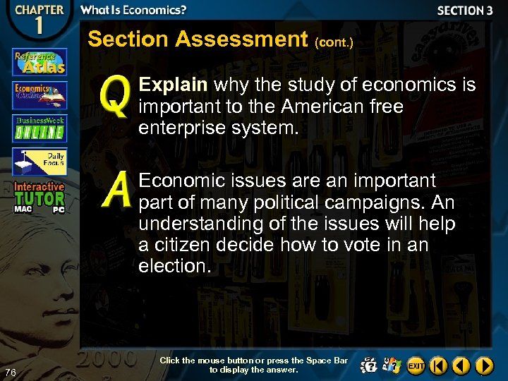 Section Assessment (cont. ) Explain why the study of economics is important to the