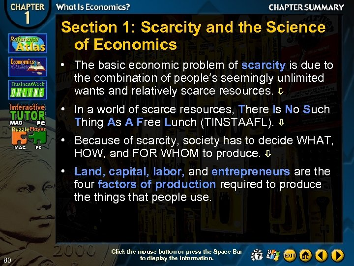 Section 1: Scarcity and the Science of Economics • The basic economic problem of
