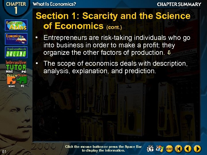 Section 1: Scarcity and the Science of Economics (cont. ) • Entrepreneurs are risk-taking